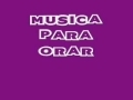 Share and upload your Christian melody videos at godmelody-MUSICA PARA ORAR