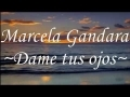 Share and upload your Christian melody videos at godmelody-Dame tus ojos(Con letra)-Marcela Gandara