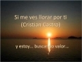 Share and upload your Christian melody videos at godmelody-Si me ves llorar por ti - Cristian Castro