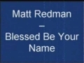 Godmelody-Matt Redman - Blessed Be Your Name