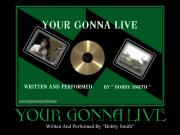 "Bobby Smith ""Live"" Your Gonna Live"