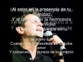 Share and upload your Christian melody videos at godmelody-Al Estar aqui danilo montero ( con letra)